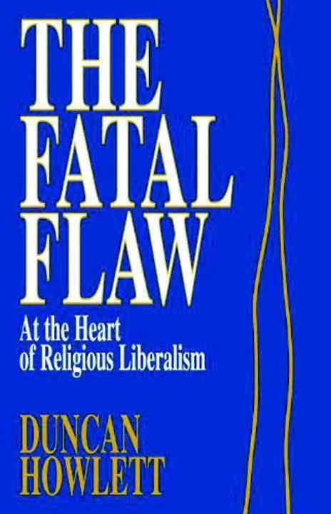 THE FATAL FLAW AT THE HEART OF RELIGIOUS LIBERALISM