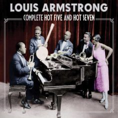 THE COMPLETE LOUIS ARMSTRONG HOT FIVE AND HOT SEVEN RECORDINGS